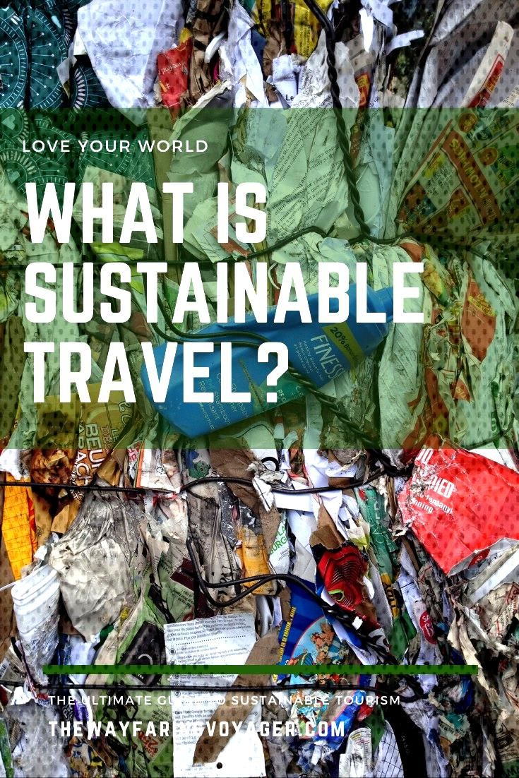 The Wayfaring Voyager - Love Your World I became passionate about sustainable tourism after traveli