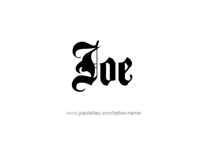 Joe Name Tattoo Designs Name Tattoos Name Tattoo Tattoo Designs