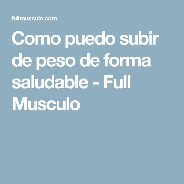 Como puedo subir de peso de forma saludable - Full Musculo