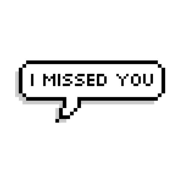 I Missed You Speech Bubble We Heart It Liked On Polyvore