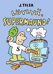 lataa / download LÖYLYÄ, SUPERMAUNO! epub mobi fb2 pdf – E-kirjasto