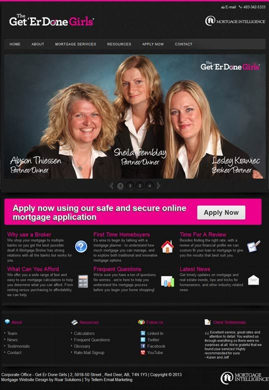 With The Get Er Done Girls It Is A A Strong Presence Good Use Of Colour An A Bold Statement That Makes Th Top Mortgage Lenders Mortgage Brokers Mortgage Plan