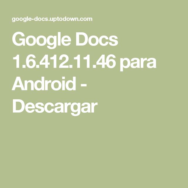 google docs 1 6 412 11 46 para android descargar crea y edita