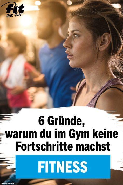 Workout 6 Gründe, warum du im Gym keine Fortschritte