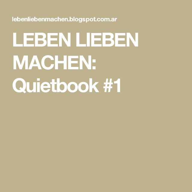 LEBEN LIEBEN MACHEN: Quietbook  #1