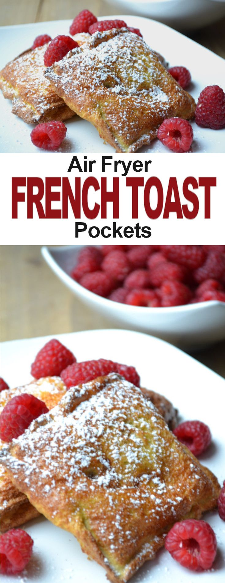 Air Fryer Raspberry French Toast Pockets #airfryerrecipes