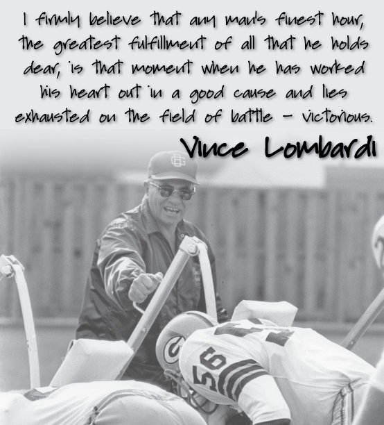 Vince Lombardi Quote: Vince Lombardi Quotes (series)...to Core Of Character