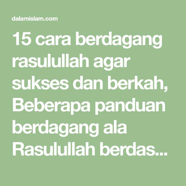 15 Cara Berdagang Rasulullah Agar Sukses Dan Berkah Beberapa Panduan Berdagang Ala Rasulullah Berdasarkan Syariat Agama Al Quran Dan As Su Quran Qur An Agama