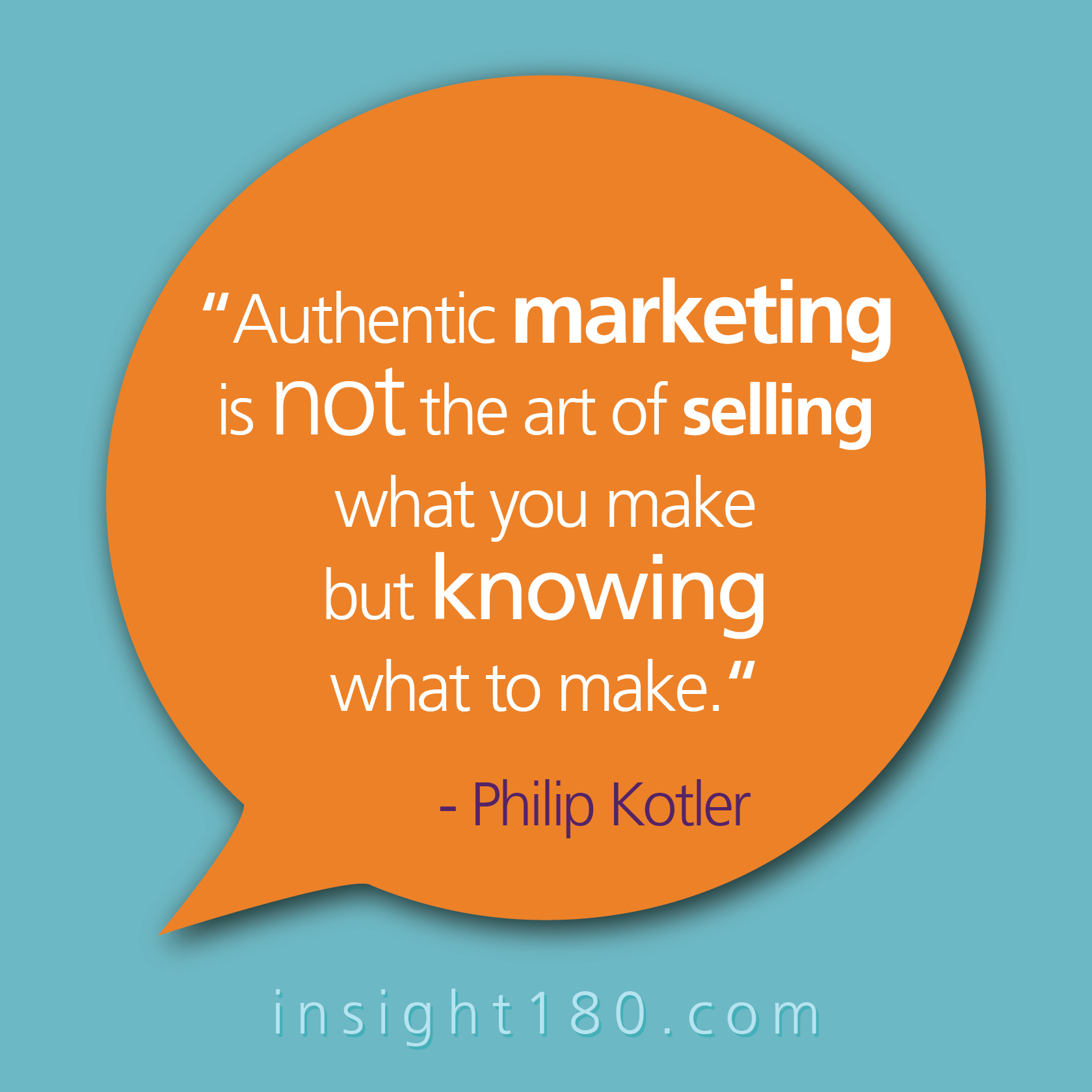 """""""Authentic marketing is not the art of selling what you"""