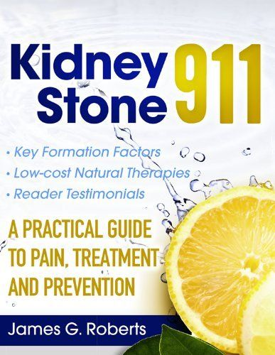 kidney stone 911 a practical guide to pain treatment and rh pinterest ca kidney stones guidelines idsa kidney stones management guidelines
