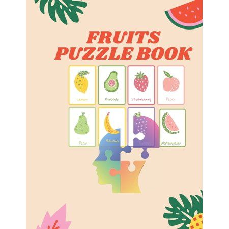 Fruits Puzzle BookPut simply, a puzzle poses a problem to be solved. The problem-solving process is a cognitive exercise-puzzles have therapeutic value! We see repeatedly that the stimulation provided by these activities improves memory and brain function. That is true for most everyone who engages in these brain-games. It is why puzzles for Alzheimer's are such and important part of an overall treatment program for people who have dementia.Here the gift for all People you loved in family ! Keep