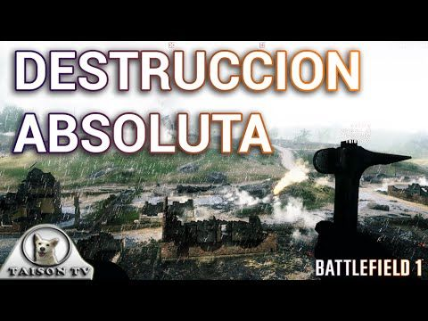 Battlefield 1 DESTRUCCION ABSOLUTA Reducimos a escombros El Mapa de San ...