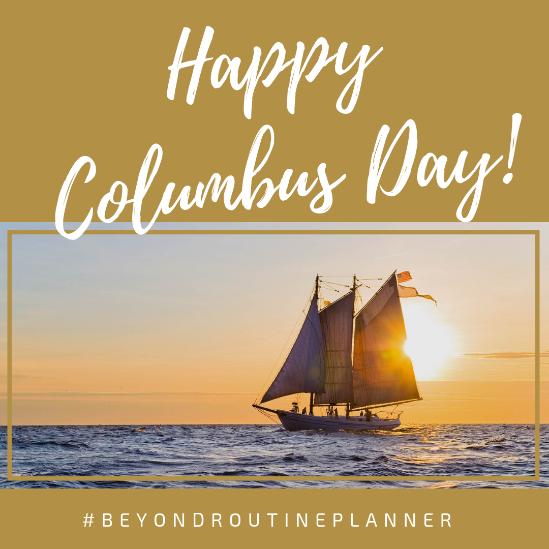 Wishing Everyone A Happy Columbus Day A Ship In Harbor Is Safe But That Is Not What Ships Are Built For John Routine Planner Happy Columbus Day