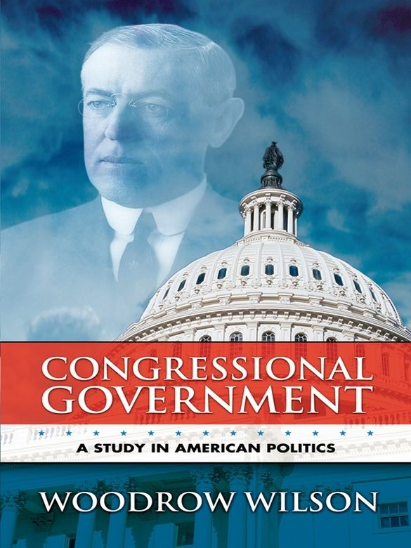Congressional Government by Woodrow Wilson  A remarkable work of scholarship, Congressional Government addresses the difficulties inherent in the American Constitution's separation of legislative and executive powers. Woodrow Wilson wrote this powerful political tract as his doctoral dissertation, and it contains the essence of the future president's political reasoning. A popular and critical success upon its 1885 publication, it remains remarkably vital more than a century...