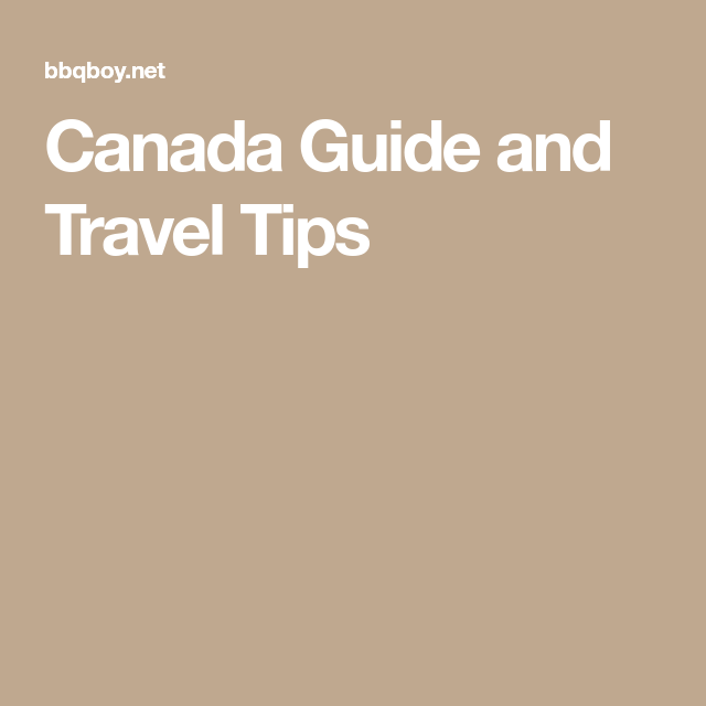 Canada Guide and Travel Tips