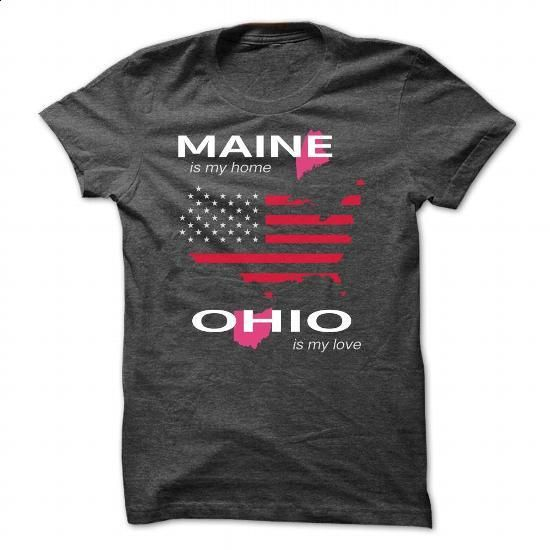 MAINE IS MY HOME OHIO IS MY LOVE - #boyfriend tee #striped sweater. ORDER NOW => https://www.sunfrog.com/LifeStyle/MAINE_OHIO-DarkGrey-Guys.html?68278