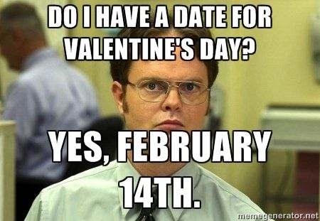 Dwight Schrute On Valentine S Day Funny Quotes Funny Valentines Day Quotes You Funny
