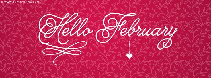 New Best Hello February Facebook Covers - Best Holidays fb covers ...