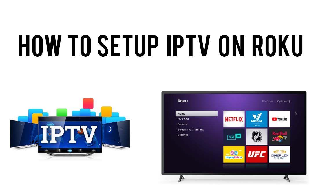 How to install and setup iptv for roku roku roku