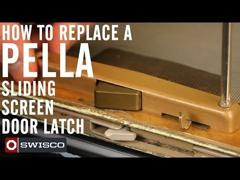 How To Replace A Pella Sliding Screen Door Latch Swisco Home