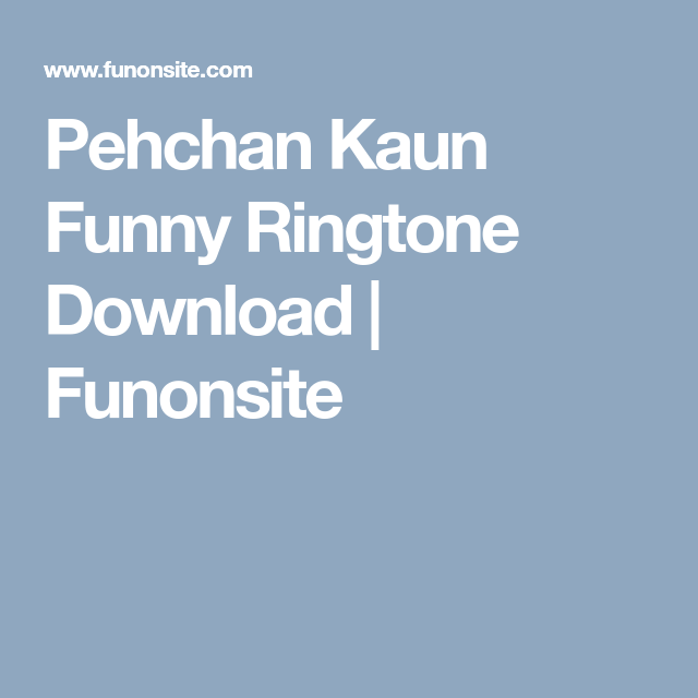 Pehchaan kaun ringtone download lessgratvin.