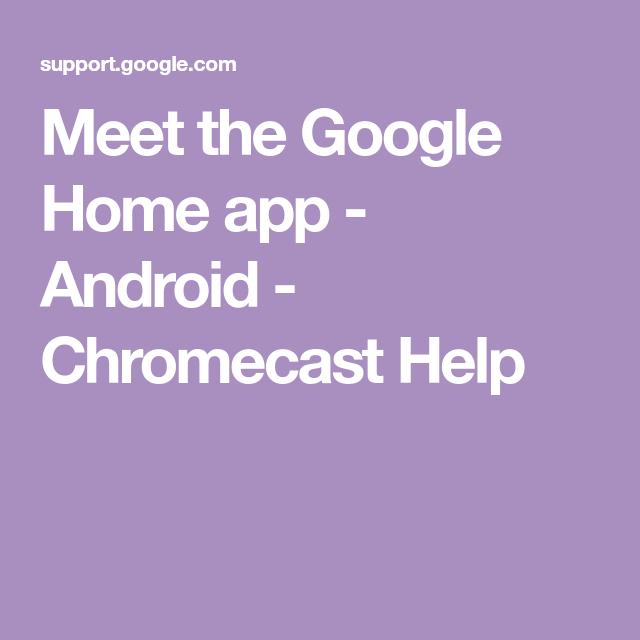 Meet the Google Home app Android Chromecast Help