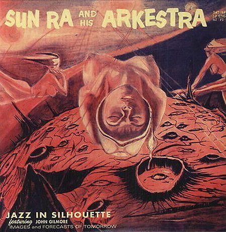 Sun Ra Jazz In Silhouette Label Saturn Lp 5786 12 Lp 1958 Album Cover Art Record Artwork Album Covers