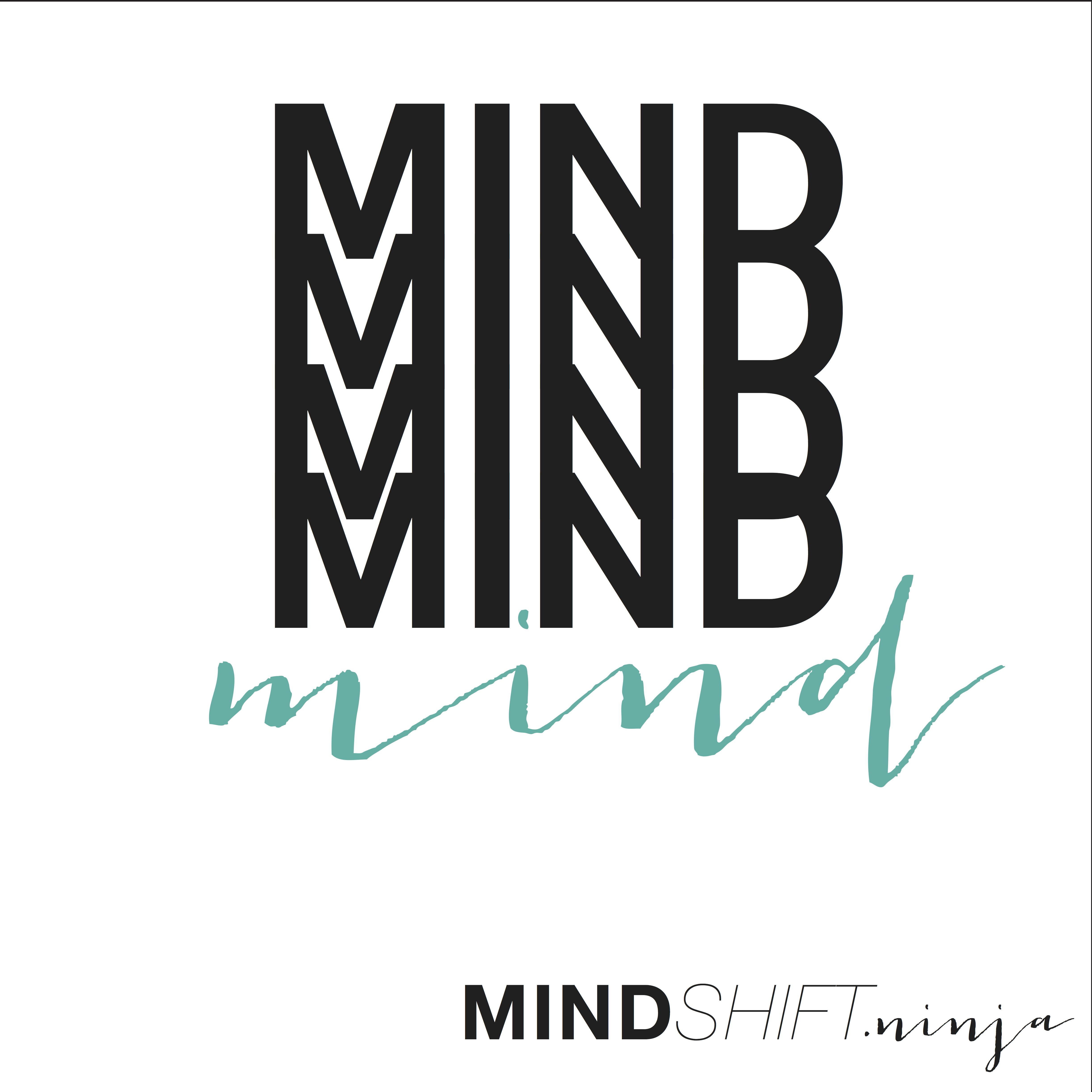 MIND is your tool for breakthrough. www.mindshift.ninja