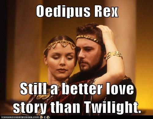 Oedipus Rex Still A Better Love Story Than Twilight Best Love