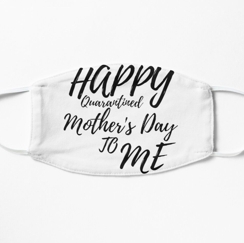 Happy Quarantined Mother S Day To Me Awesome Gift For Mother S Day Mask By Abdelkrim00 Mother Gifts Mother Day Gifts Best Friend Day