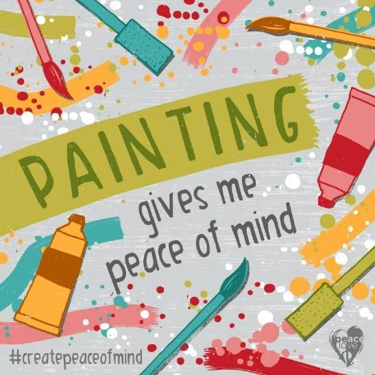 Painting gives me peace of mind - great creativity quote