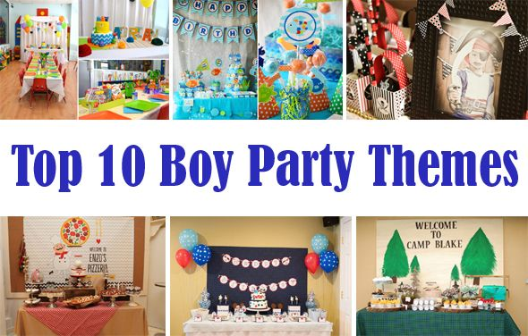 Top 10 Boy Party Themes Pretty My Party Party Ideas Party Themes For Boys Party Themes Boy Birthday Party Themes
