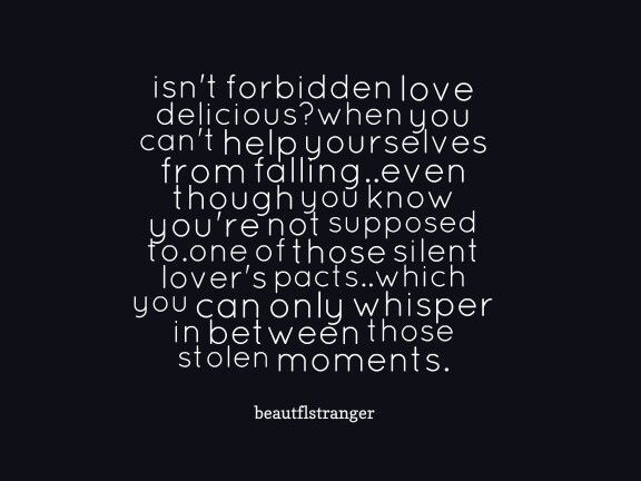 Forbidden Love Forbidden Love Quotes Forbidden Love Love Sick