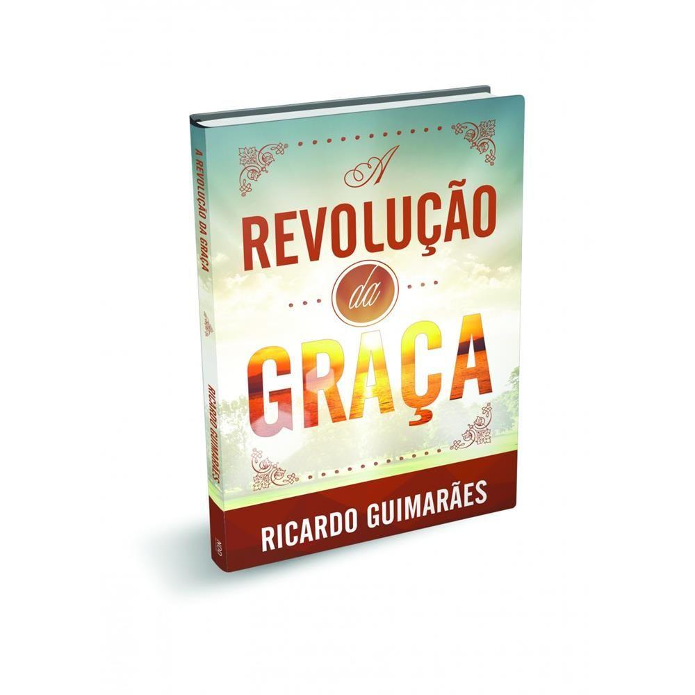 A Revolucao Da Graca Ricardo Guimaraes Revolucao Guimaraes E