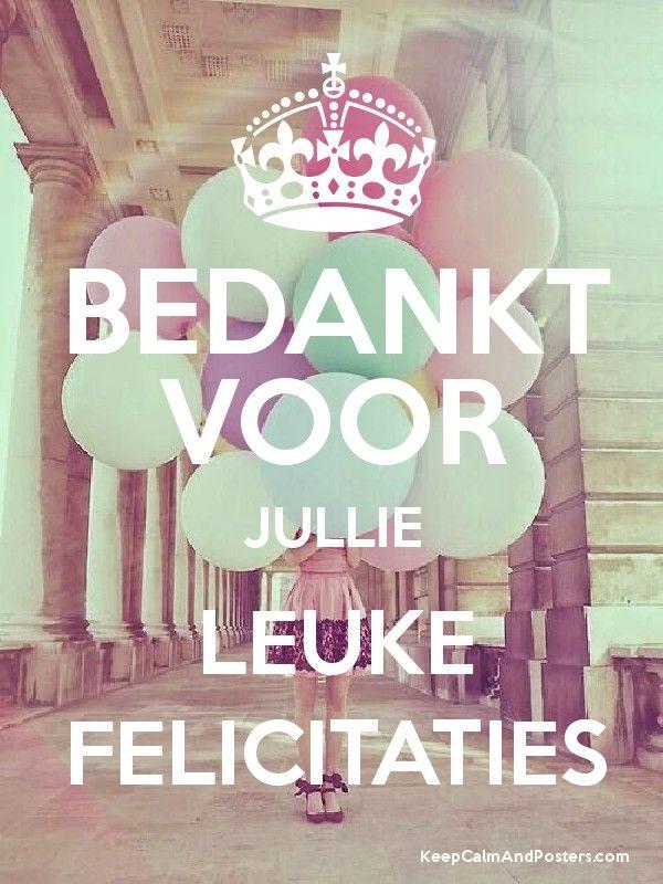 bedankt voor jullie leuke felicitaties - keep calm and posters