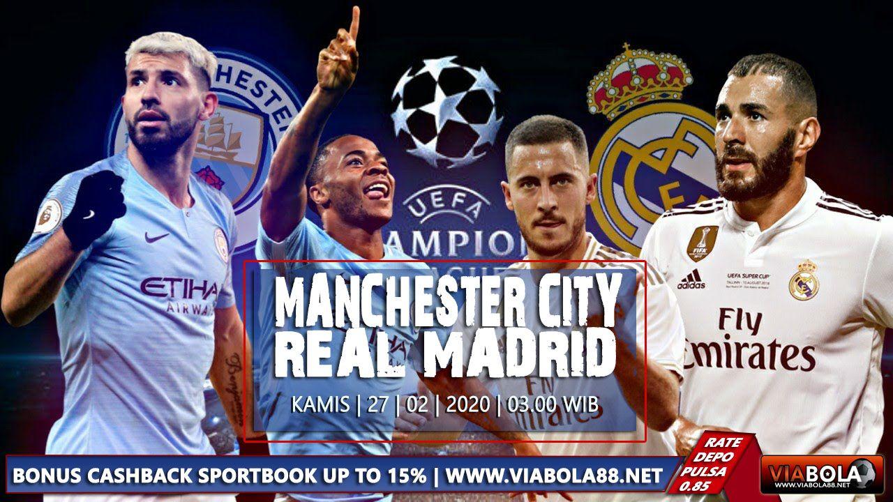 Manchester City Vs Real Madrid 27 Februari 2020 Di 2020