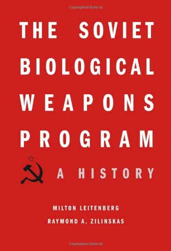The Soviet Biological Weapons Program: A History by Milto...