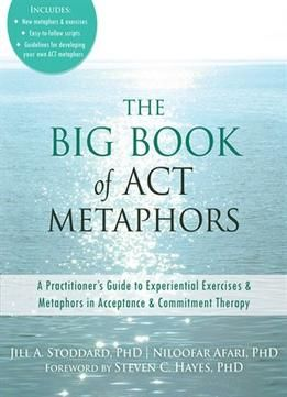 The Big Book Of Act Metaphors Pdf With Images Therapy Big
