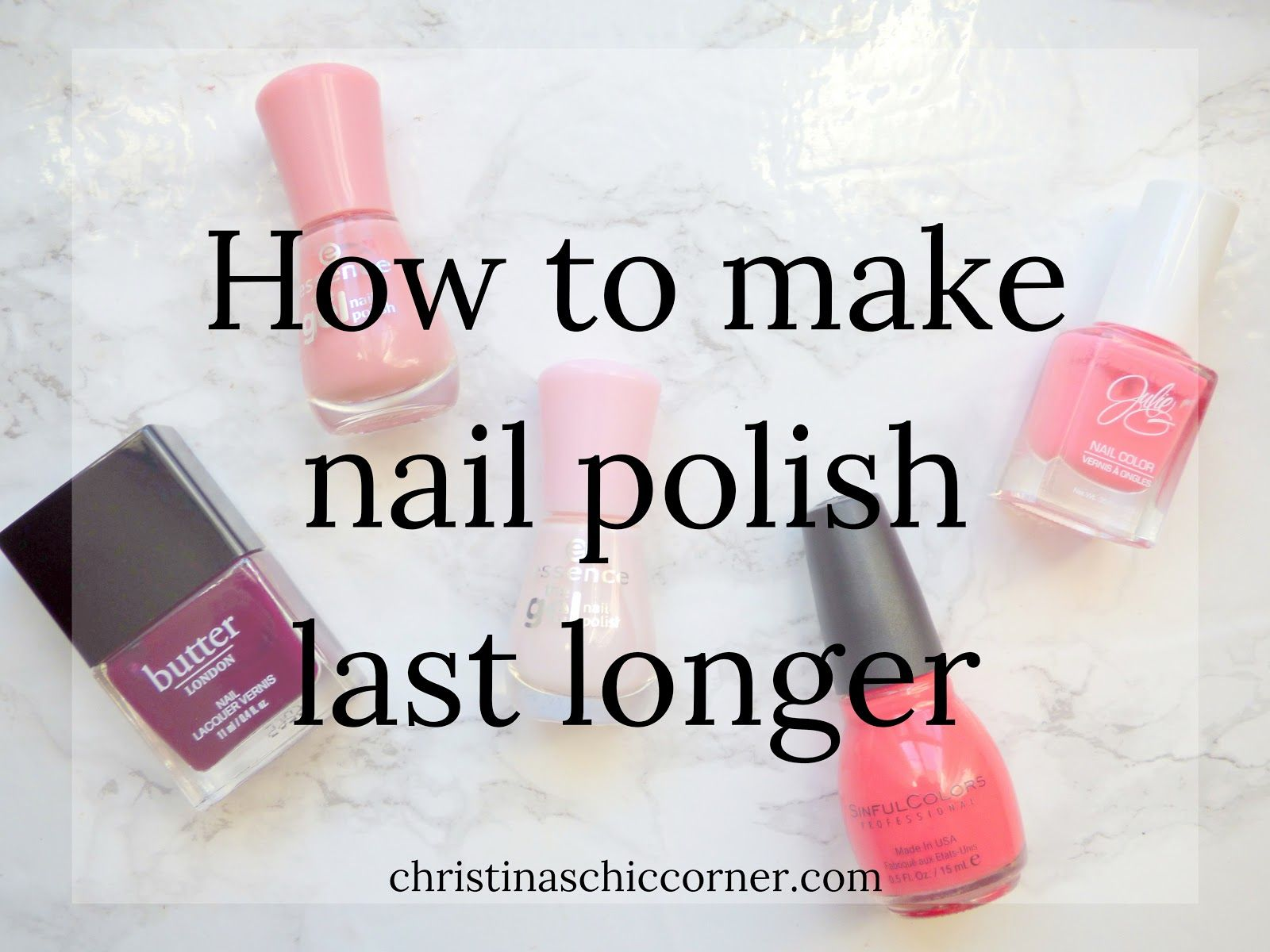 How To Make Nail Polish Last Longer Long Lasting Nail Polish Nail Polish Polish