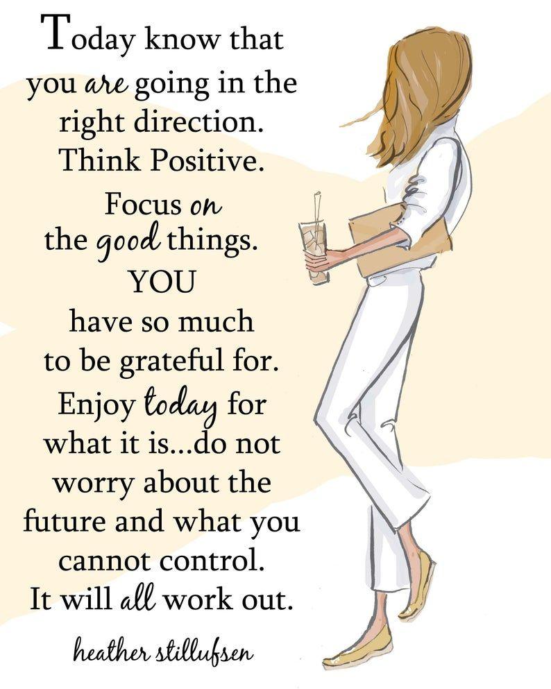 Enjoy Today For What It Is Heather Stillufsen Think Positive