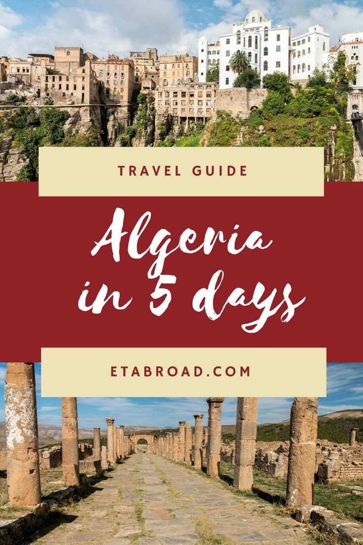 Algeria Travel Guide Undiscovered Pearl Of North Africa Algeria Travel Travel Guide Africa Destinations