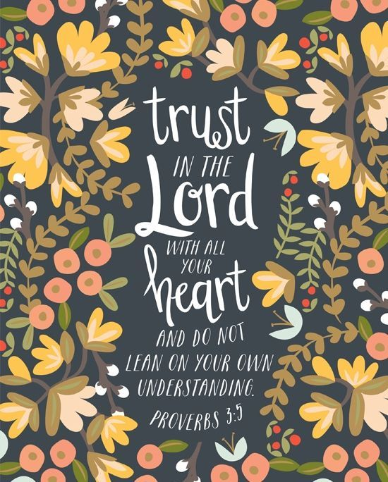 Trust in the LORD with all your heart, and do not lean on