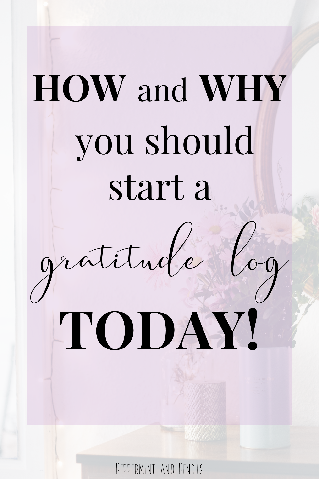How And Why You Should Start A Gratitude Log Today In