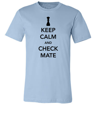 Keep Calm and Checkmate - Unisex T-shirt