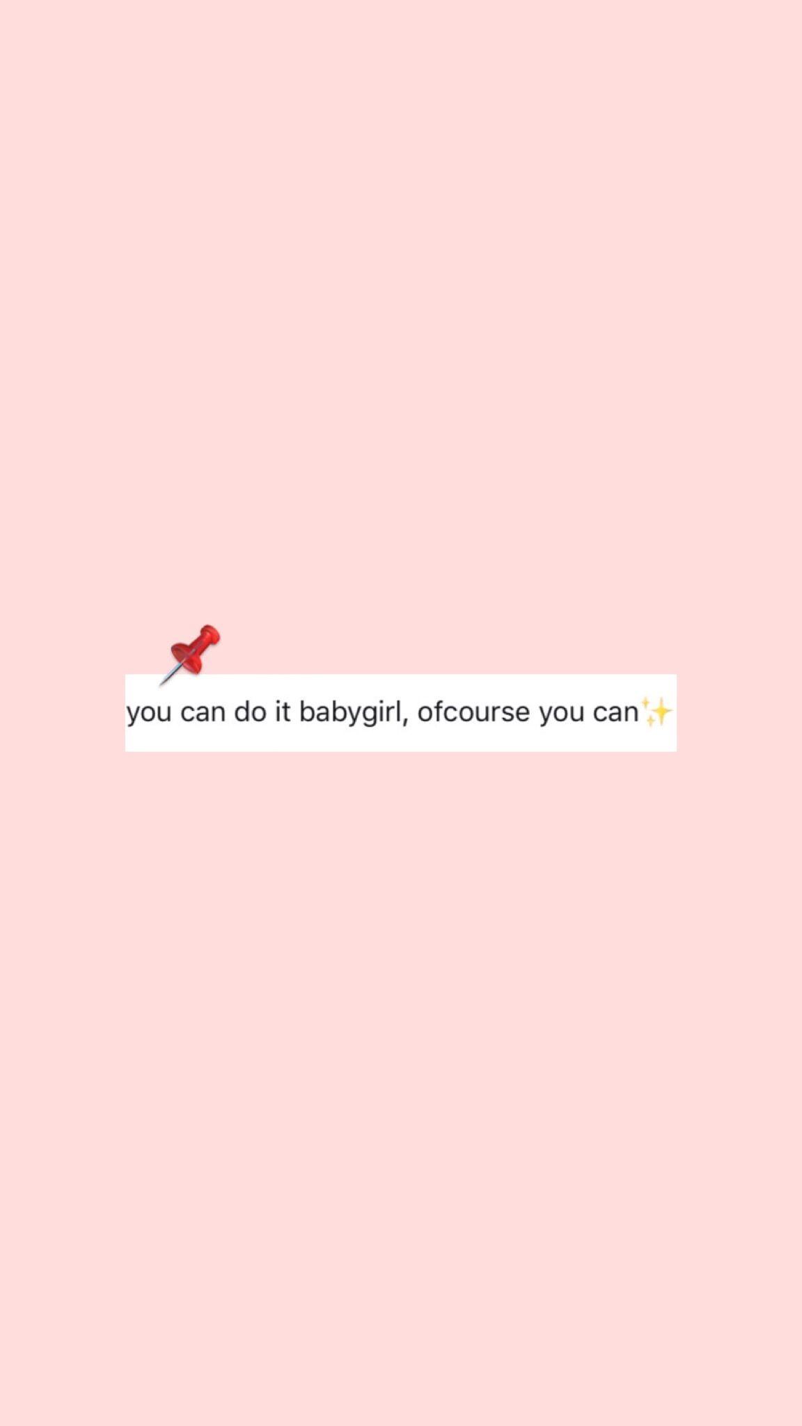 Tu puedes hacerlo bebé, por supuesto que puedes Quotes Sayings Wallpaper