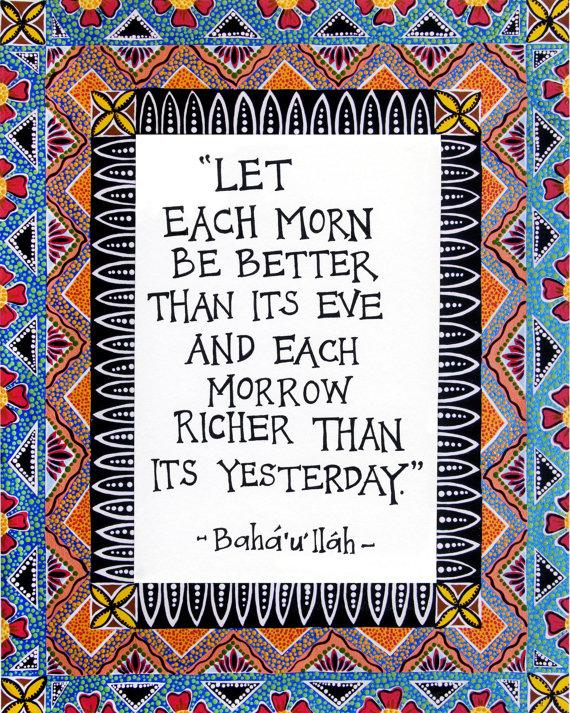 "Baha'i Quote Illuminated Baha'i Quote ""Let each more be"