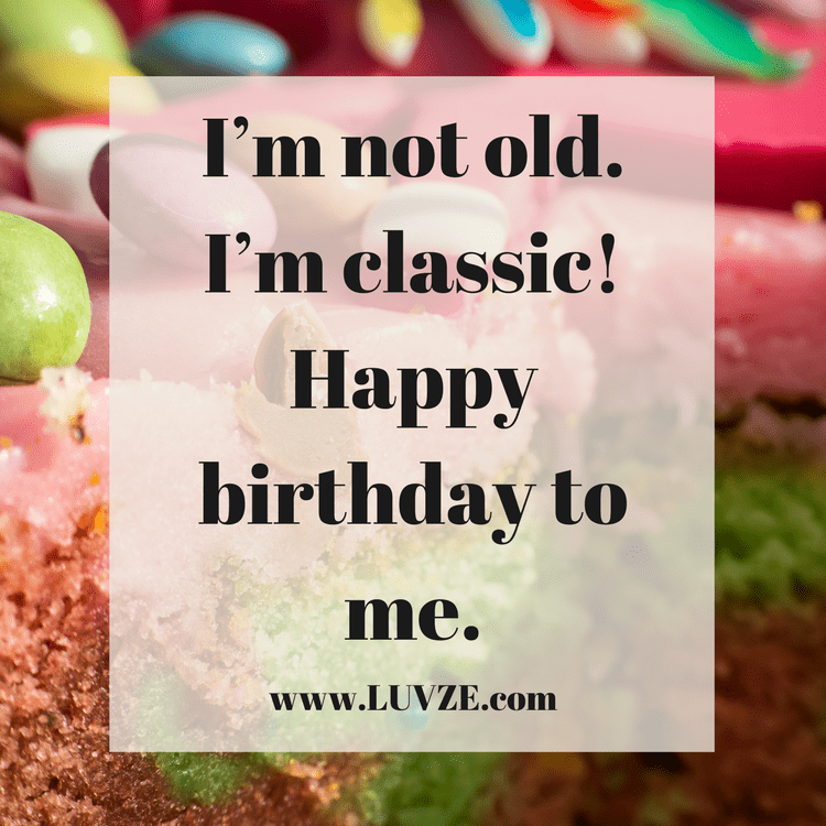 130 Happy Birthday To Me Quotes, Wishes, Sayings