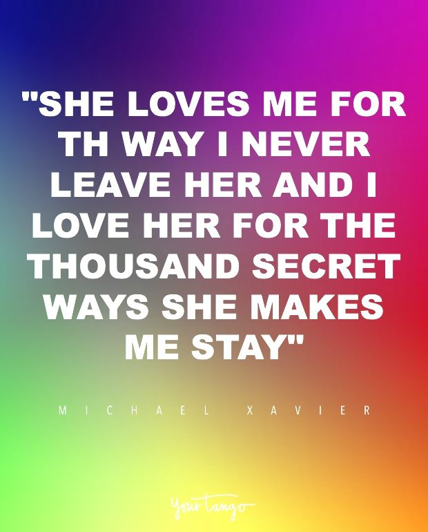 19 quotes for lesbians to shout from the rooftop lesbian feelings she loves me for the way i never leave her and i love her for the thousand secret ways she makes me stay michael xavier altavistaventures Choice Image