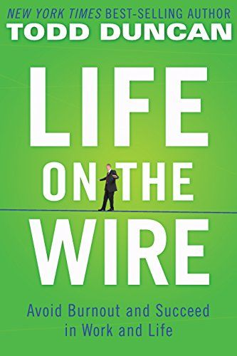 Life on the Wire by Todd Duncan
