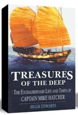 Treasures of the Deep The Extraordinary Life and Times of Captain Mike Hatcher